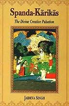Spanda-Karikas: The Divine Creative…