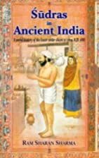 Sudras in Ancient India: A Social History of…