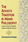 Sarma, Candradhara: The Advaita Tradition in Indian Philosophy: A Study of Advaita in Buddhism, Vedanta and Kashmira Shaivism