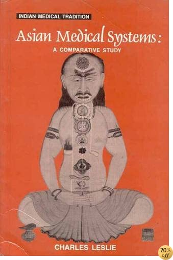 TAsian Medical Systems: A Comparative Study (Indian Medical Tradition)