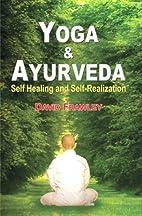 Yoga & Ayurveda: Self Healing and…