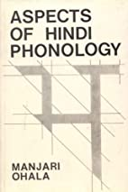 Aspects of Hindi phonology by Manjari Ohala