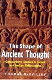 McEvilley, Thomas: The Shape of Ancient Thought: Comparative Studies in Greek and Indian Philosophies