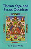 W.Y. Evans-Wentz: Tibetan Yoga and Secret Doctrines