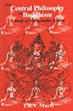 Murti, Tirupattur Ramaseshayyer Venkatachala: The Central Philosophy of Buddhism: A Study of Madhyamika System