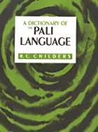 A dictionary of the Pali language by Robert…