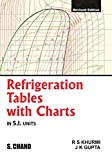 Khurmi, R. S.: Refrigeration Tables with Charts: SI Units