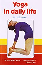 Yoga in Daily Life by K.S. Joshi