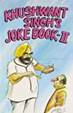 Khushwant Singh: Khushwant Singh's Joke Book 2 (v. 2)