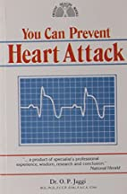 You Can Prevent Heart Attacks by O. P. Jaggi