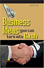 Business Ideas You Can Turn into Cash by…