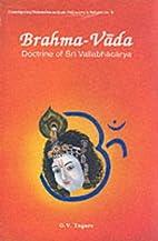 Brahma-Vada Doctrine of Sri Vallabhacarya by…