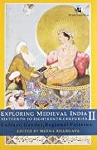 Exploring Medieval India, SixtExploring…