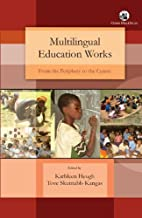 Multilingual Education Works: From the…