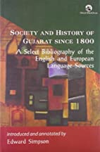 Society and History of Gujarat since 1800: A…