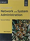 Burgess: Principles of Network & System Administration by Burgess,Mark. [2004,2nd Edition.] Paperback
