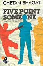 Five Point Someone: What Not to Do at IIT by…