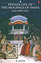 Private Life of the Mughals of India by R.…