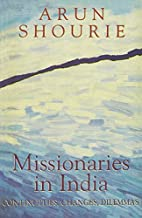 Missionaries in India by Arun Shourie