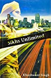Khushwant Singh: Sikhs Unlimited: A Travelogue from Delhi to Los Angeles Via London
