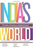 Arjun Appadurai: India's World: The Politics of Creativity In a Globalized Society
