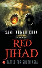 Red Jihad: Battle for South Asia by Sami…