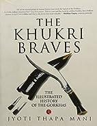 The Khukri braves : the illustrated history…