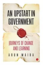 An Upstart in Government: Journeys of Change…
