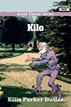 Kilo by Ellis Parker Butler