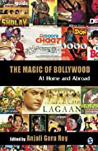 The Magic of Bollywood: At Home and Abroad…