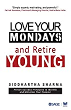 Love your Mondays and Retire Young by…