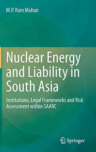 nuclear-energy-and-liability-in-south-asia-institutions-legal-frameworks-and-risk-assessment-within-saarc-springerbriefs-in-law
