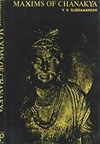 Maxims of Chanakya by V. K. Subramanian