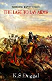 Duggal, K. S.: Maharaja Ranjit Singh: The Last to Lay Arms