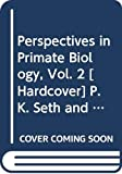 Seth: PERSPECTIVES IN PRIMATE BIOLOGY, Vol. 3