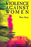 Ahuja, Ram: Violence Against Women, Rev Ed.