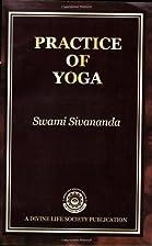 Practice of Yoga by Swami Sivananda…