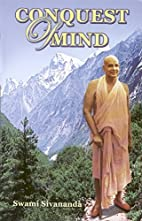 Conquest of Mind by Swami Sivananda…