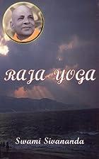 Raja Yoga by Swami Sivananda Saraswati