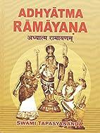 Adhyatma Ramayana: The Spiritual Version of…
