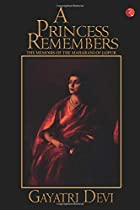 A Princess Remembers: The Memoirs of the…