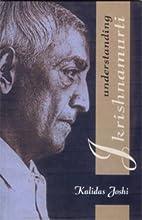 Understanding J. Krishnamurti by Kalidas…