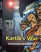 Kartik's War by Subhadra Sen Gupta