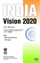 India Vision 2020: The Report by Planning…