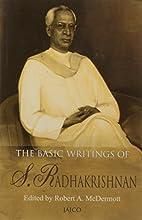 Basic Writings of Radhakrishnan by Robert…