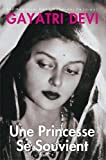Gayatri Devi: Une Princesse Se Souvient