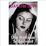Gayatri Devi: Erinnerungen Einer Prinzessin