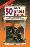 Weinberg, Robert H.: 50 More Ghost Stories