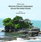Mausam: Maritime Cultural Landscapes Across…