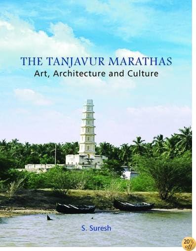 TThe Tanjavur Marathas: Art, Architecture and Culture